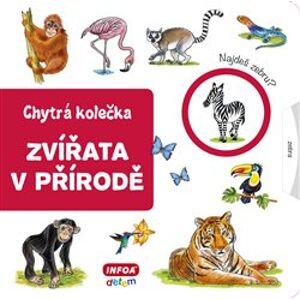 Chytrá kolečka - Zvířata v přírodě - Jana Navrátilová