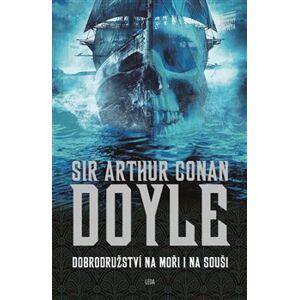 Dobrodružství na moři i na souši - Arthur Conan Doyle