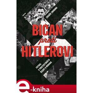Bican proti Hitlerovi. Fotbal v Protektorátu Čechy a Morava - Zdeněk Zikmund
