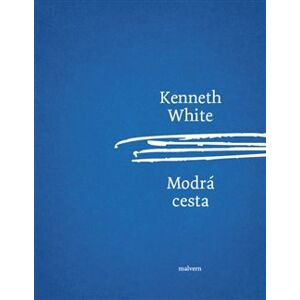 Modrá cesta - Kenneth White