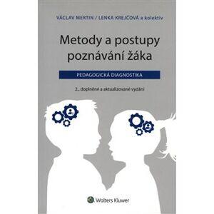 Metody a postupy poznávání žáka: pedagogická diagnostika, 2., doplněné a aktualizované vydání - Lenka Krejčová, Václav Mertin