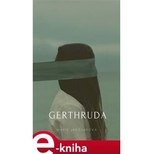 Gerthruda - Marie Jakoubková