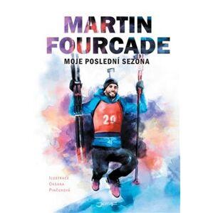 Martin Fourcade. Moje poslední sezona - Martin Fourcade