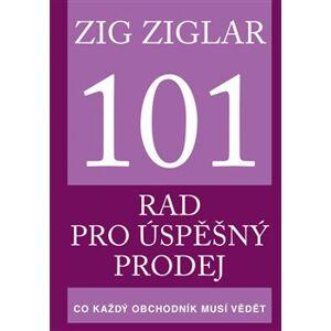 101 rad pro úspěšný prodej. Co každý obchodník potřebuje vědět - Zig Ziglar