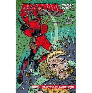 Deadpool, miláček publika 2: Deadpool vs. Sabretooth - Gerry Duggan