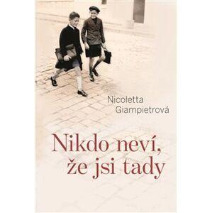 Nikdo neví, že jsi tady - Nicoletta Giampietrová