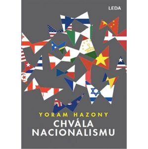 Chvála nacionalismu - Yoram Hazony