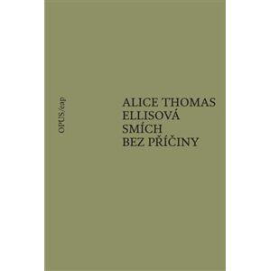 Smích bez příčiny - Alice Thomas Ellisová