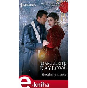 Skotská romance - Marguerite Kayeová