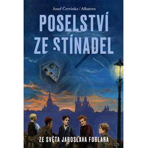 Poselství ze Stínadel - Josef Červinka