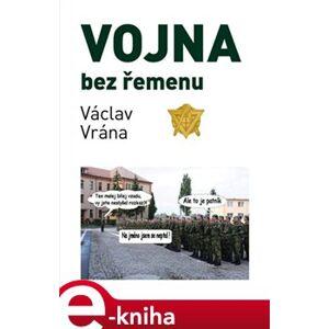 Vojna bez řemenu - Václav Vrána