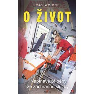 O život - Lysa Walder