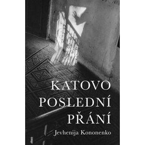 Katovo poslední přání - Jevhenija Kononenko