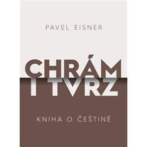 Chrám i tvrz. Kniha o češtině - Pavel Eisner