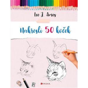 Nakresli 50 koček - Lee J. Ames