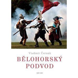 Bělohorský podvod - Vladimír Čermák