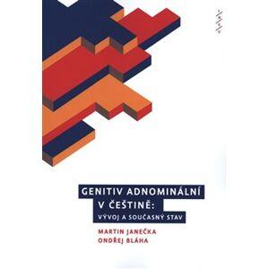 Genitiv adnominální v češtině. Vývoj a současný stav - Martin Janečka, Ondřej Bláha