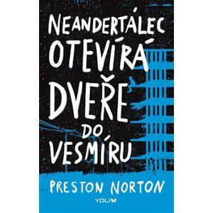 Neandertálec otevírá dveře do vesmíru - Preston Norton