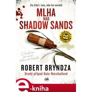Mlha nad Shadow Sands - Robert Bryndza