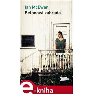 Betonová zahrada - Ian McEwan