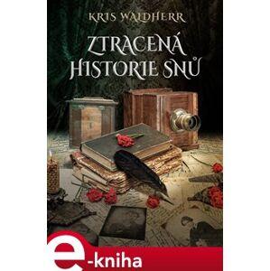 Ztracená historie snů - Kris Waldherr