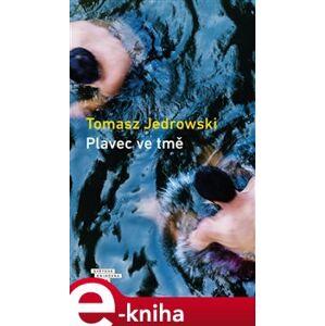 Plavec ve tmě - Tomasz Jedrowski