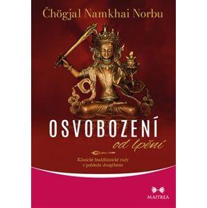 Osvobození od lpění. Klasické buddhistické rady z pohledu dzogčhenu - Čhögjal Namkhai Norbu