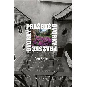 Pražské dvorky - Petr Sojka