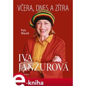 Iva Janžurová - Včera, dnes a zítra - Petr Macek