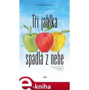 Tři jablka spadlá z nebe - Narine Abgarjanová