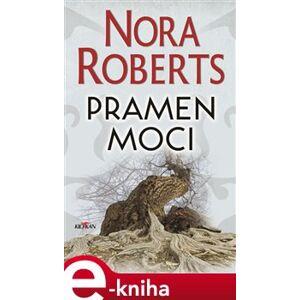 Pramen moci - Nora Roberts