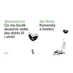 Necessarium - Co má člověk skutečně vědět, aby dobře žil i umřel - Iva Květonová, Jan Amos Komenský, Ondřej Macek