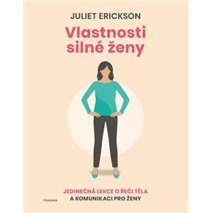 Vlastnosti silné ženy - Juliet Erickson