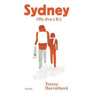 Sydney. (My dva z B.) - Tereza Horváthová