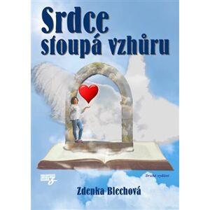 Srdce stoupá vzhůru - Zdenka Blechová