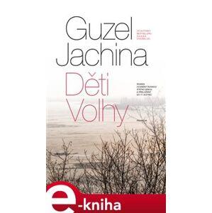 Děti Volhy - Guzel Jachina