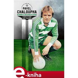 Pavel Chaloupka. Klokan s gólovou hlavou - Stanislav Hrabě