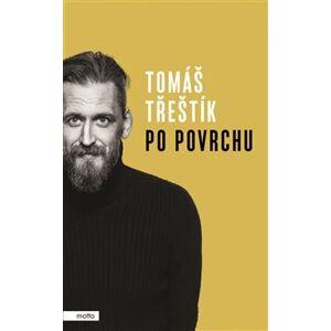 Po povrchu - Tomáš Třeštík