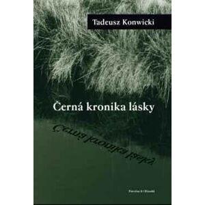 Černá kronika lásky - Tadeusz Konwicki
