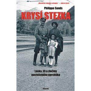 Krysí stezka. Láska, lži a zločiny nacistického uprchlíka - Philippe Sands