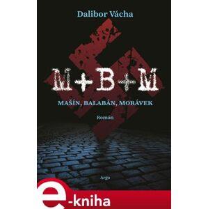 M+ B+ M. Mašín, Balabán, Morávek - Dalibor Vácha