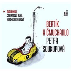 Bertík a čmuchadlo, CD - Petra Soukupová