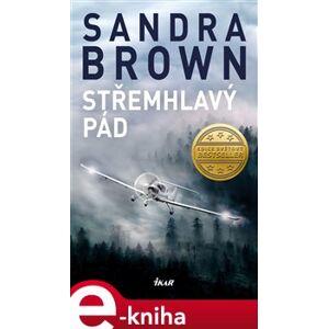 Střemhlavý pád - Sandra Brown