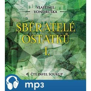 Sběratelé ostatků I., mp3 - Vlastimil Vondruška
