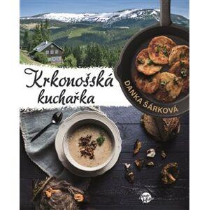 Krkonošská kuchařka - Danka Šárková