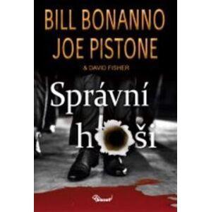 Správní hoši - Bill Bonanno, David Fisher, Joe Pistone
