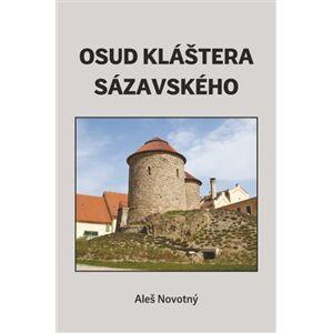 Osud kláštera sázavského - Aleš Novotný