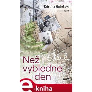 Než vybledne den - Kristína Hušeková