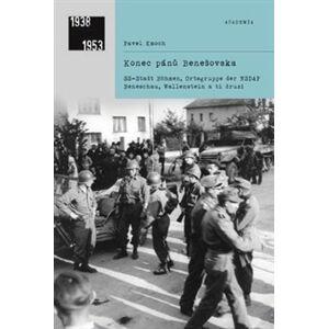 Konec pánů Benešovska. SS-Stadt Böhmen, Ortsgruppe der NSDAP Beneschau, Wallenstein a ti druzí - Pavel Kmoch