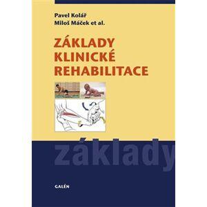 Základy klinické rehabilitace - Pavel Kolář, Miloš Máček